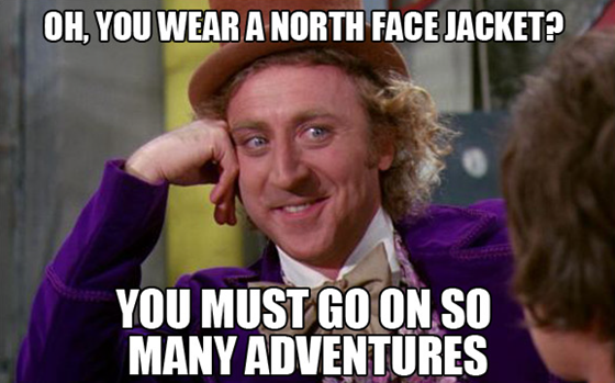 Oh, you wear a North Face jacket?